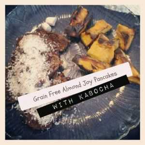 Breakfast: grain free almond joy pancakes (almond flour, raw cacao powder, unsweetened coconut shreds, cacao nibs, raw cacao protein powder 'frosting'), roasted kabocha.